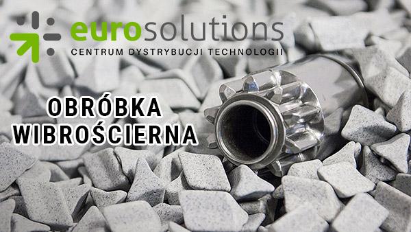 Euro Solutions - technologie obróbki wibrościernej
